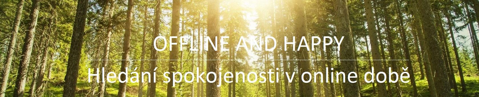 Offline and happy